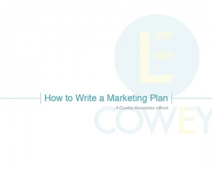 How to Write a Marketing Plan Cowley Associates