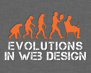 My Favorite Evolutions In Web Design - Are You Staying Current?